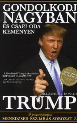 Bill Zanker_Donald Trump_Gondolkodj nagyban